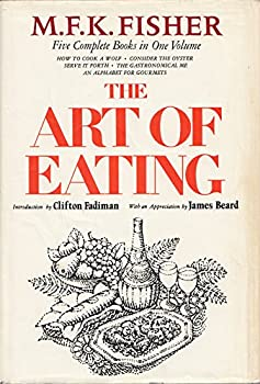 Hardcover THE ART OF EATING.  Five complete books in one volume: How to cook a Wolf;  Consider the Oyster; Serve it Forth;  The Gastronomical Me; An alphabet for Gourmets Book