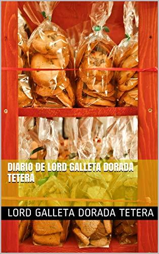 Diario de Lord Galleta Dorada Tetera (Diario de Steampunk nº 58) (Spanish Edition)
