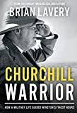 Image of Churchill Warrior: How a Military Life Guided Winston's Finest Hours