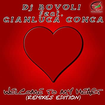 Welcome to My Heart (Remixes Edition)