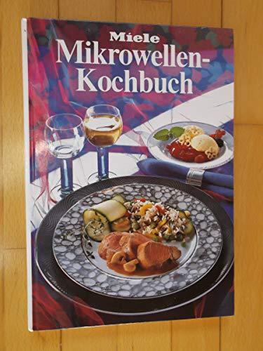 Mikrowellen-Kochbuch. Miele. [Red. . Fotos Bernd Lippert. Rezepte Miele-Versuchsküche]