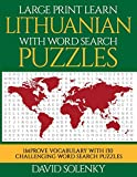Large Print Learn Lithuanian with Word Search Puzzles: Learn Lithuanian Language Vocabulary with Challenging Easy to Read Word Find Puzzles