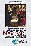 LIBRO DE ORACIONES DE ADVIENO Y NAVIDAD: CORONA DE ADVIENTO, NOVENA A LA INMACULADA, ORACIONES NAVIDEÑAS, HIMNOS, BENDICIONES Y MÁS