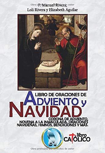 LIBRO DE ORACIONES DE ADVIENO Y NAVIDAD: CORONA DE ADVIENTO, NOVENA A LA INMACULADA, ORACIONES NAVIDEÑAS, HIMNOS,...