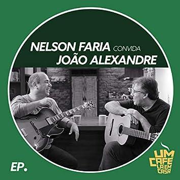 Nelson Faria Convida João Alexandre. Um Café Lá Em Casa