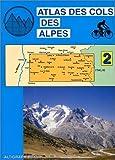 Atlas routiers - Atlas des cols des Alpes, tome 2