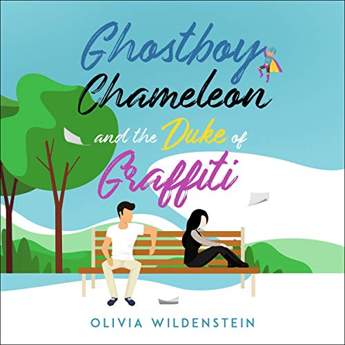Ghostboy, Chameleon & the Duke of Graffiti Audiobook By Olivia Wildenstein cover art