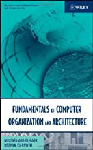 Fundamentals of Computer Organization and Architecture (Wiley Series on Parallel and Distributed Computing Book 31)