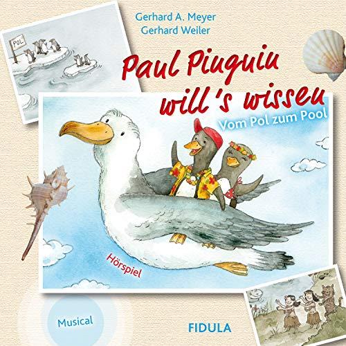 Paul Pinguin will's wissen (Vom Pol zum Pool)