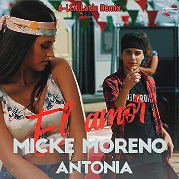 El Amor (feat. Antonia) [A-Lex Latin Remix]