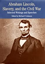 Abraham Lincoln, Slavery, and the Civil War: Selected Writings and Speeches (The Bedford Series in History and Culture)