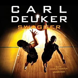 Swagger                   By:                                                                                                                                 Carl Deuker                               Narrated by:                                                                                                                                 Charlie Thurston                      Length: 7 hrs and 54 mins     22 ratings     Overall 4.4