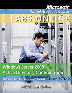 Exam 70-640: Windows Server 2008 Active Directory Configuration with MOAC Labs Online Set