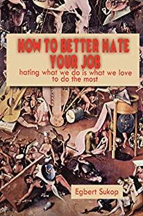 How to Better Hate Your Job