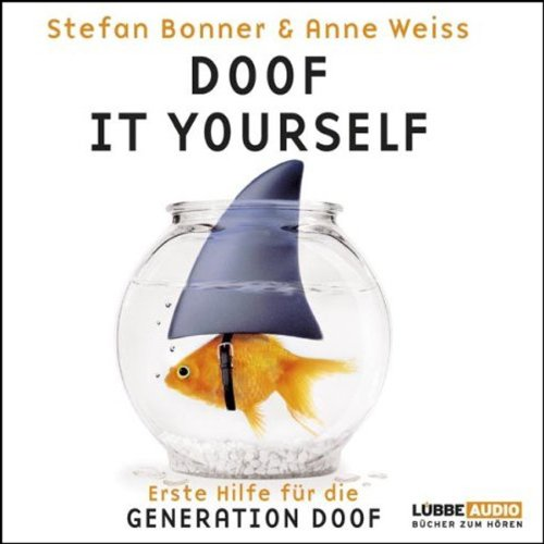 Doof it yourself. Erste Hilfe für die Generation Doof cover art
