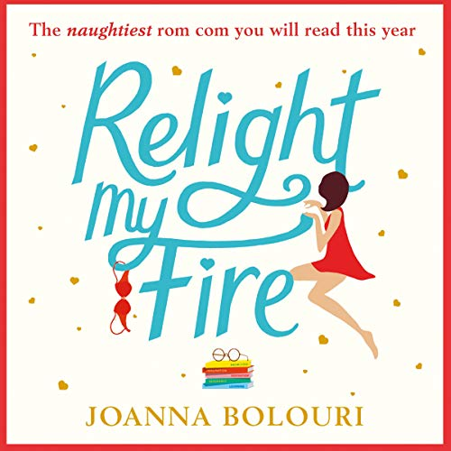 Relight My Fire                   By:                                                                                                                                 Joanna Bolouri                               Narrated by:                                                                                                                                 Samara MacLaren                      Length: 9 hrs and 5 mins     3 ratings     Overall 4.0