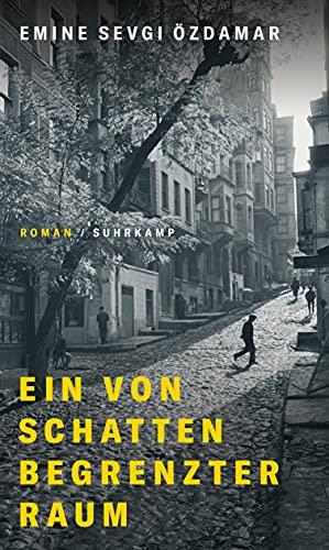 Buchseite und Rezensionen zu 'Ein von Schatten begrenzter Raum: Roman' von Emine Sevgi Özdamar