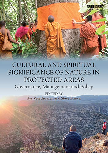 Cultural and Spiritual Significance of Nature in Protected Areas: Governance, Management and Policy (English Edition)
