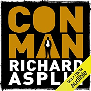 Conman                   By:                                                                                                                                 Richard Asplin                               Narrated by:                                                                                                                                 Matt Bates                      Length: 15 hrs and 41 mins     9 ratings     Overall 3.1