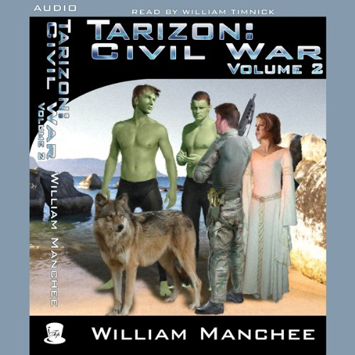 Tarizon: Civil War     Tarizon Trilogy, Volume 2              By:                                                                                                                                 William Manchee                               Narrated by:                                                                                                                                 William Timnick                      Length: 8 hrs and 57 mins     15 ratings     Overall 4.1