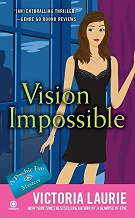 Vision Impossible (Psychic Eye Mysteries) by Victoria Laurie (2-Aug-2012) Mass Market Paperback