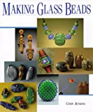 Making Glass Beads (Beadwork Books) Jenkins, Cindy