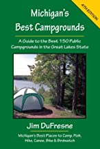 Michigan's Best Campgrounds (Michigan's Best Campgrounds: A Guide to the Best 150 Public)