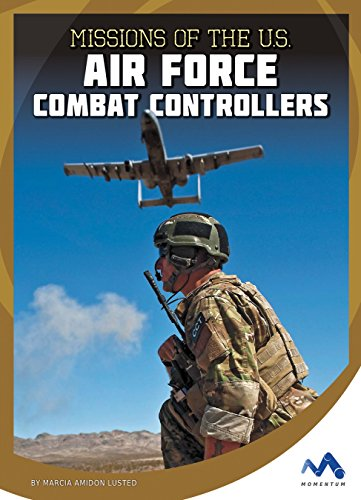 Missions of the U.S. Air Force Combat Controllers (Military Special Forces in Action) (English Edition)