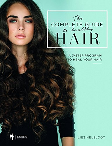 The complete guide to healthy hair.: A 3-step program to heal your hair. (version 2017)