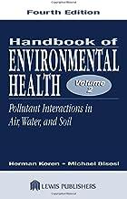 Handbook of Environmental Health, Volume II: Pollutant Interactions in Air, Water, and Soil: Volume 2 (Handbook of Environmental Health Vol. 2)