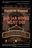 Jar Jar Binks Must Die... and other Observations about Science Fiction Movies (English Edition)