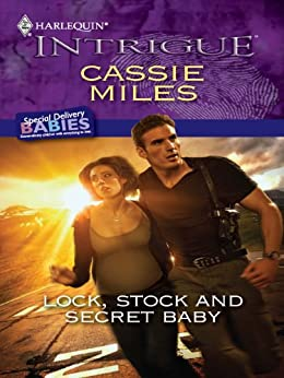 Lock, Stock and Secret Baby (Special Delivery Babies Book 1) by [Cassie Miles]