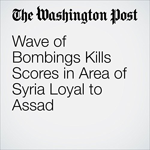 Wave of Bombings Kills Scores in Area of Syria Loyal to Assad cover art