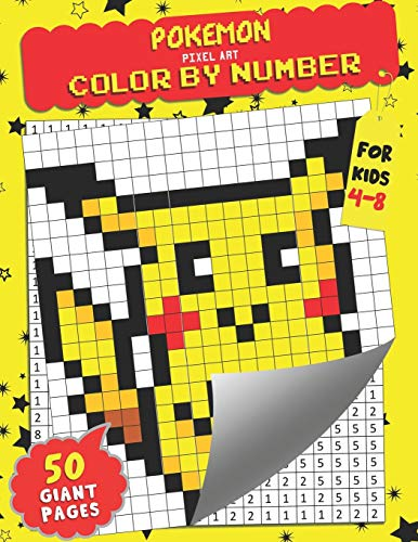 Pokemon Color by Number: Pixel Art - Extreme Challenges to Complete and Color for Kids