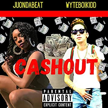 Cashout (feat. WyteBoiKidd)