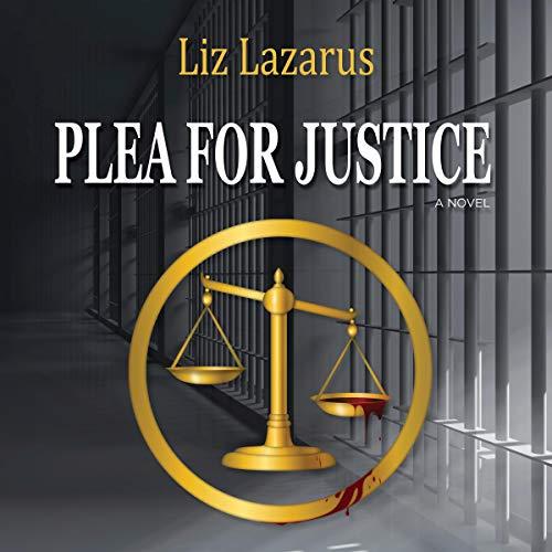 Plea for Justice Audiobook By Liz Lazarus cover art