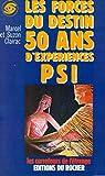 Les forces du destin / 50 ans d'expériences psi