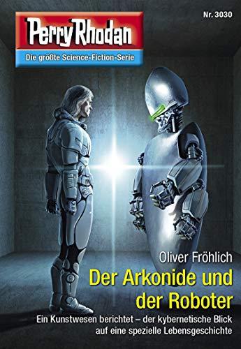 Perry Rhodan 3030: Der Arkonide und der Roboter: Perry Rhodan-Zyklus