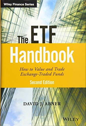 The ETF Handbook: How to Value and Trade Exchange Traded Funds (Wiley Finance Editions)