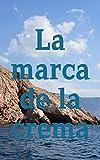 La marca de la crema (Catalan Edition)