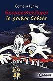 Gespensterjäger in großer Gefahr (Band 4): Lustiges Kinderbuch von Bestsellerautorin Cornelia Funke für Kinder ab 8 Jahre