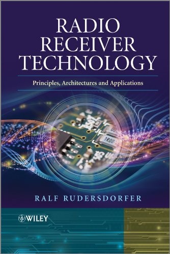 Rudersdorfer, R: Radio Receiver Technology: Principles, Architectures and Applications