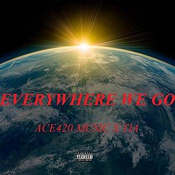 Everywhere We Go (feat. Tia)