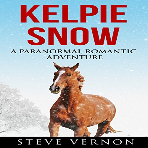 Kelpie Snow: A Paranormal Romantic Adventure audiobook cover art