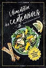 L'alimentation des centenaires - Le véritable régime crétois de François Couplan