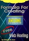 Formula For Creating Free Web Hosting (English Edition)