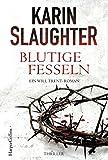 Blutige Fesseln: Ein Will Trent-Roman. Thriller (Georgia-Serie 6)