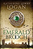 The Emerald Brooch: Time Travel Romance (The Celtic Brooch) (Volume 4)
