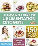 Le grand livre de l'alimentation cétogène (Guides pratiques)