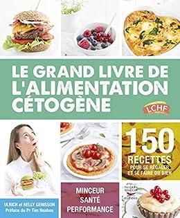 Le grand livre de l'alimentation cétogène (Guides pratiques) par [Ulrich Genisson, Nelly Genisson]
